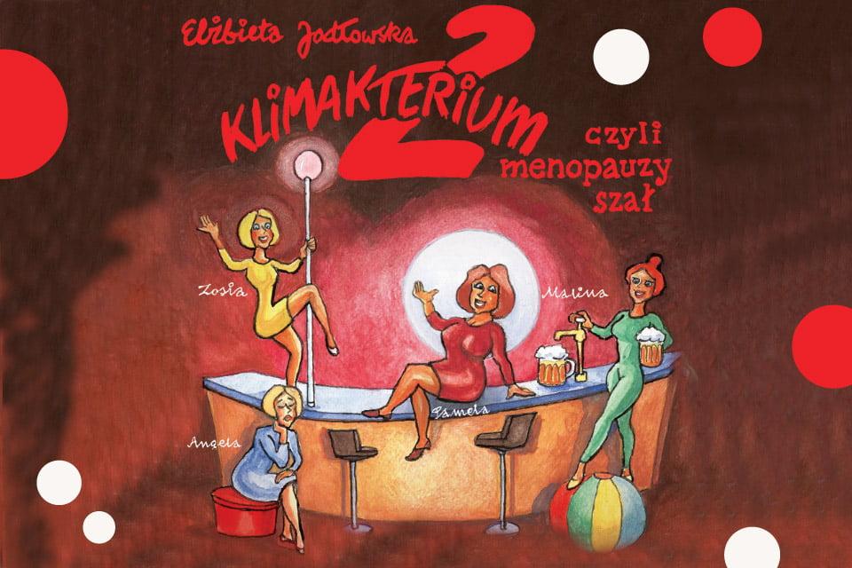 Klimakterium 2 czyli Menopauzy Szał | spektakl (Kraków 2020)