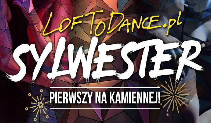 LOFToDANCE | Sylwester 2018/2019 w Krakowie