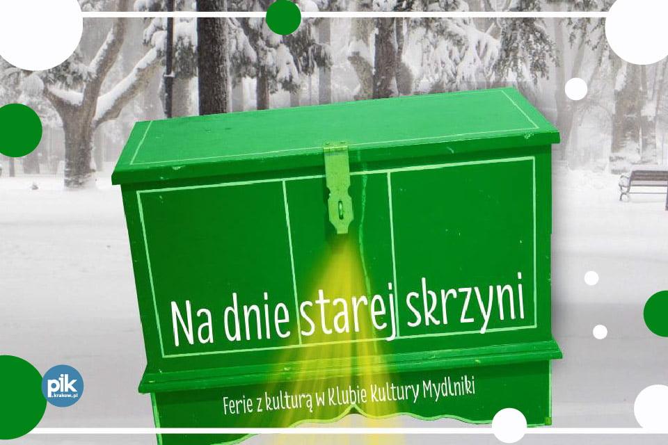 Na dnie starej skrzyni - ferie z kulturą | Ferie w Krakowie