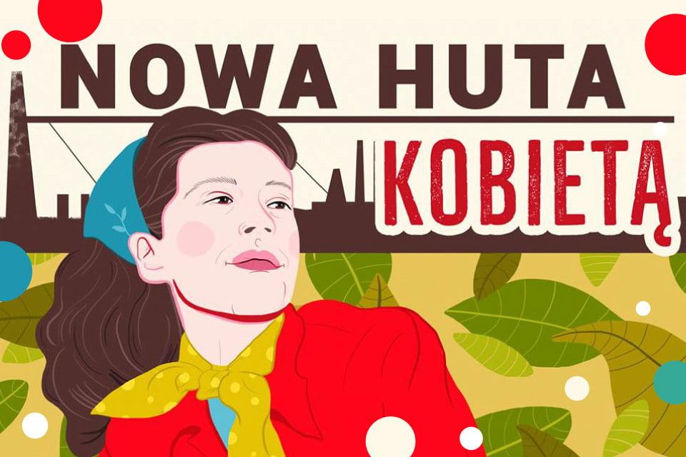 Nowa Huta Kobietą - wystawa Moniki Piszczek