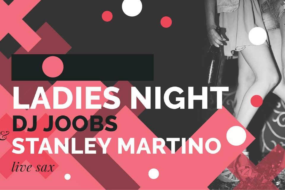 Ladies Night DJ Joobs & Stanley Martino live sax