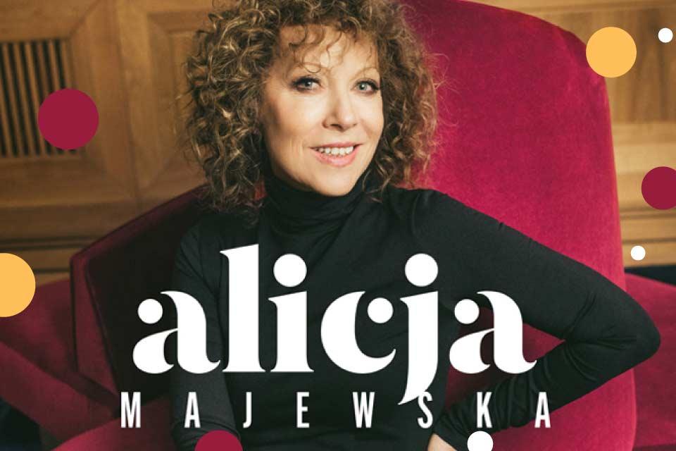 Alicja Majewska: Chce się żyć | koncert