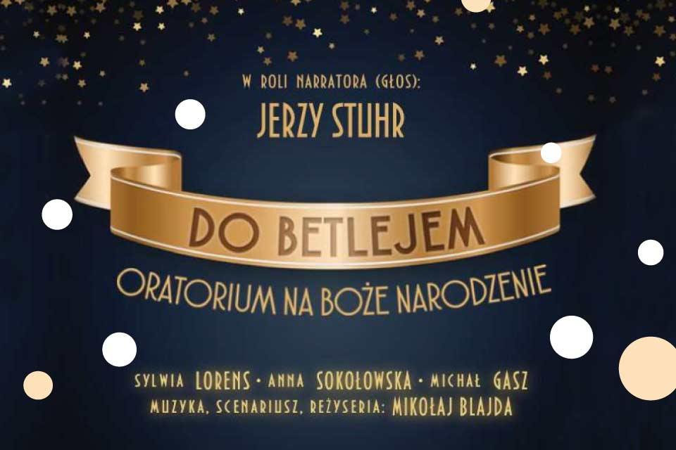 Do Betlejem | multimedialne oratorium na Boże Narodzenie