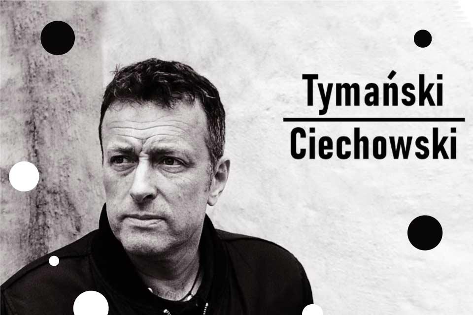 Tymański / Ciechowski | koncert