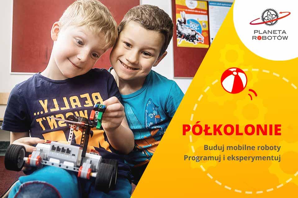 Letnie półkolonie z Planetą Robotów w Krakowie
