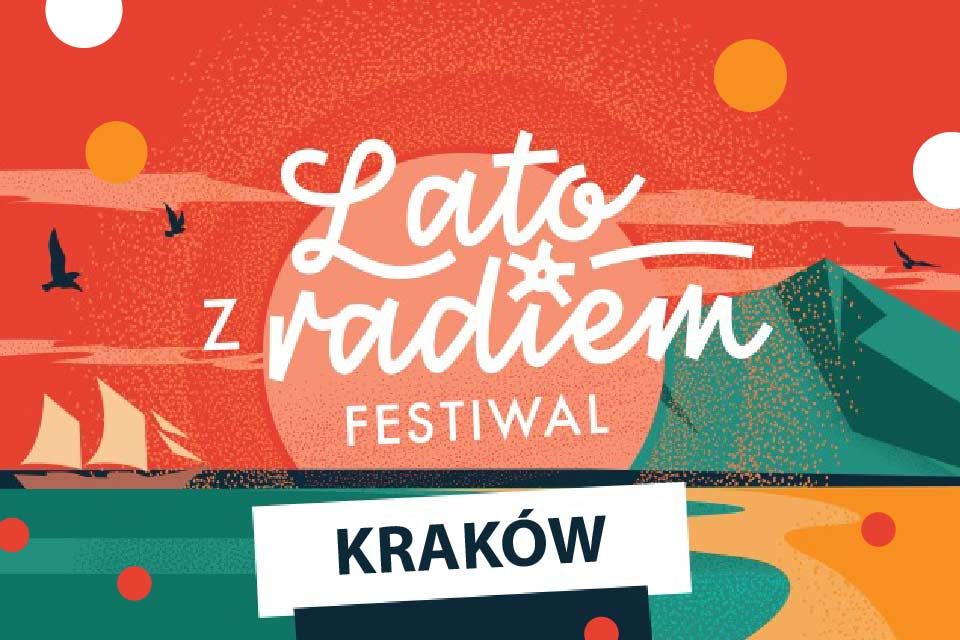 Lato z Radiem Festiwal - Kraków