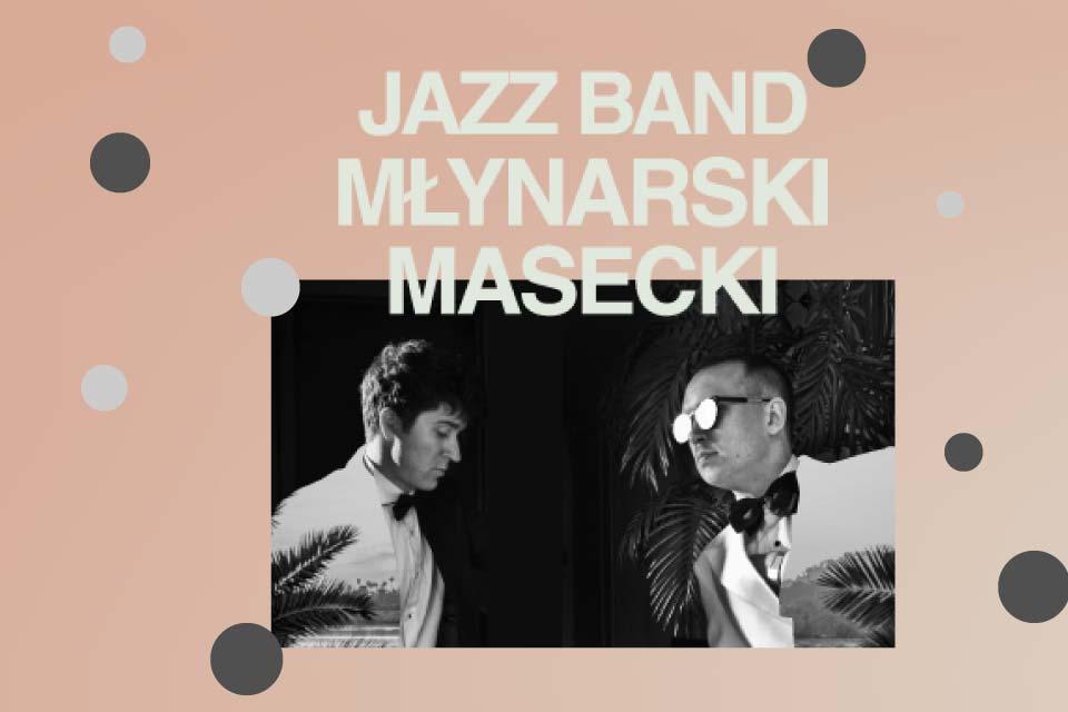 Jazz Band Młynarski-Masecki | koncert – Letnie Brzmienia w Centrum Sportu Parkowa 2021