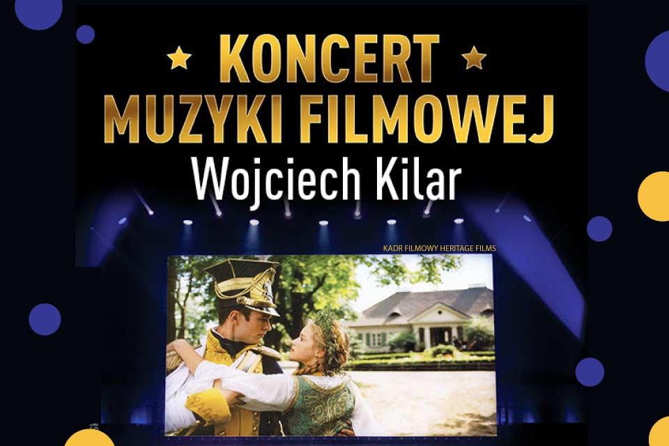 Koncert Muzyki Filmowej - Wojciech Kilar (Kraków 2021)