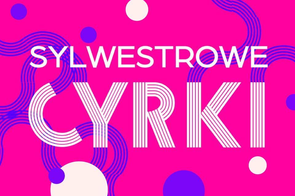 Sylwester w Cyrki | Sylwester Kraków 2019/2020