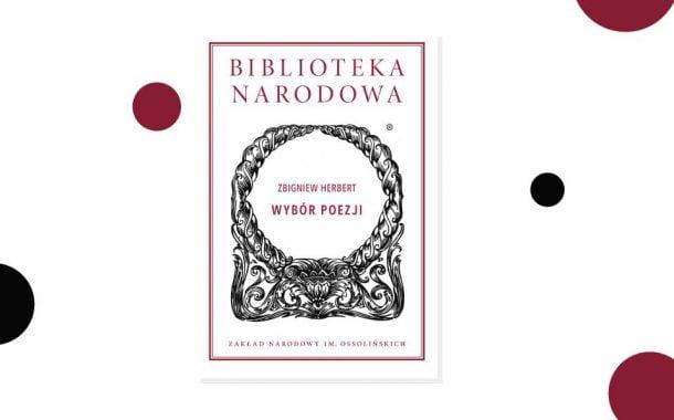 """""""Zbigniew Herbert. Wybór poezji"""" seria Biblioteki Narodowej"""