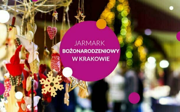 Jarmark Bożonarodzeniowy 2021 w Krakowie