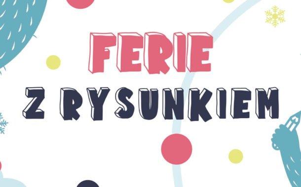 Ferie z Rysunkiem | Ferie Kraków 2021