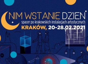 Nim wstanie dzień – spacer po krakowskich instalacjach artystycznych