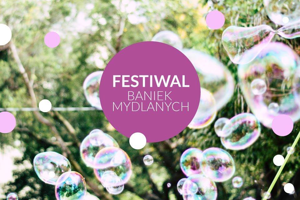 Festiwal Baniek Mydlanych w Krakowie
