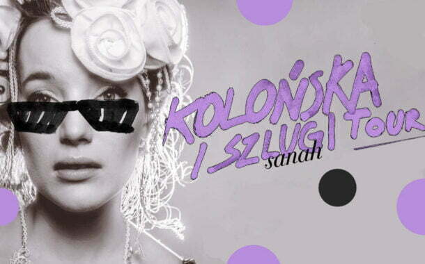 Sanah   koncert - Kolońska i Szlugi Tour