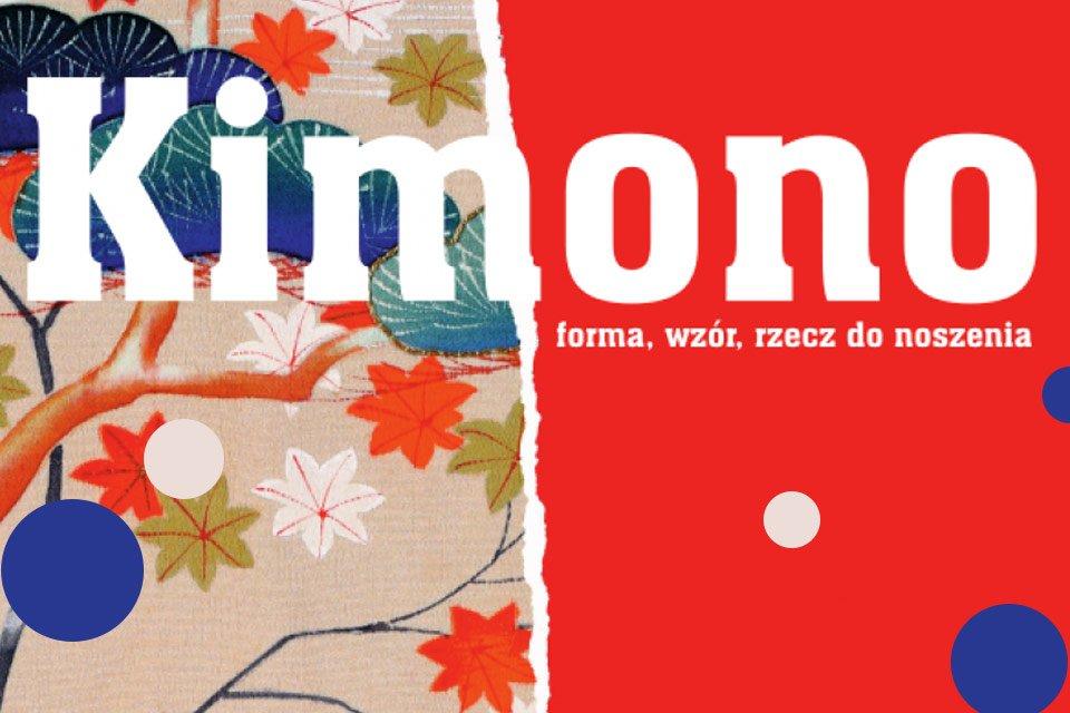 Kimono- forma, wzór, rzecz do noszenia | wystawa