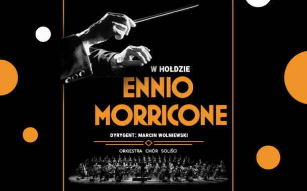 W hołdzie Ennio Morricone   koncert