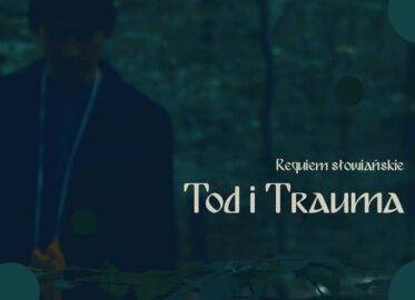 Tod i Trauma | spektakl